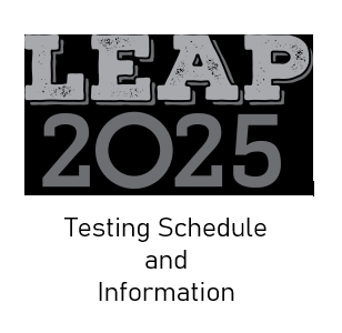 LEAP 2025 Assessments from April 27 through May 7
